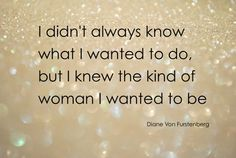 DVF - the kind of woman I want to be