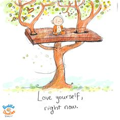 *Today's Buddha Doodle* - If You're In A Funk ~ Love yourself, right now.