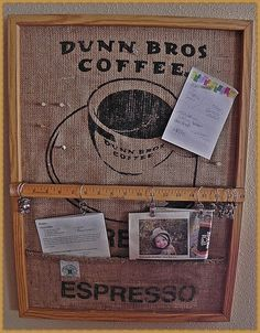 Burlap Coffee Sack Bulletin Board, I have three of Dunn Bros Bean Sacks and now I know another thing to do with the. besides a new bag.
