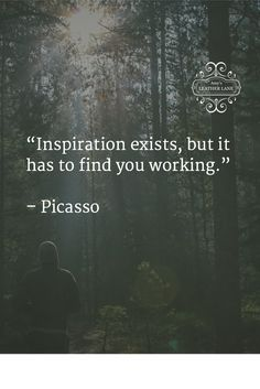 """Inspiration exists, but it has to find you working."" – Picasso : ""Inspiration exists, but it has to find you working. Writing Quotes, Words Quotes, Me Quotes, Motivational Quotes, Inspirational Quotes, Sayings, Great Quotes, Quotes To Live By, Artist Quotes"