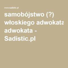 samobójstwo (?) włoskiego adwokata - Sadistic.pl