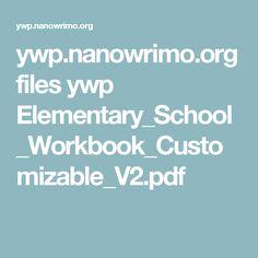ywp.nanowrimo.org files ywp Elementary_School_Workbook_Customizable_V2.pdf