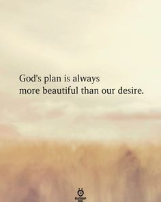 God's plan is always more beautiful than our desire. How To Be A Happy Person, That One Person, Be With Someone, Loving Someone, Love Your Life, Of My Life, Real Life, Happy Quotes, Life Quotes