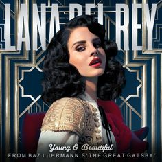 I  totally think this is my favorite song ever.  lana del rey young and beautiful