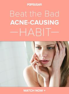 Beat the Bad Acne-Causing Habit | Great video to get tips to stop the habit. #youresopretty