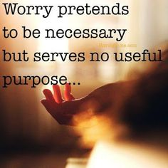 How to Stop Worrying Effective Immediately.  #wisdom #quotes