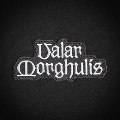 "Мы мертвых - ""Валар Моргулис"" Patch"