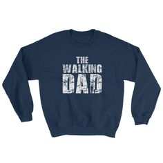 Excited to share the latest addition to my #etsy shop: Dad Gifts For Christmas / The Walking Dad / Dad Shirt / Father And Daughter / Gift For Dad / Zombie Post Apocalyptic Sweatshirt Gift http://etsy.me/2jGYjuN #clothing #hoodie #thewalkingdad #thewalkingdead #dadgifts