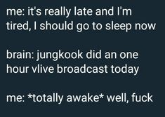 I had the best sleep in years wow that's what happens when jk is the one wishing you goodnight