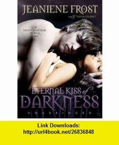 Eternal Kiss of Darkness (9781441773357) Jeaniene Frost , ISBN-10: 1441773355  , ISBN-13: 978-1441773357 , ASIN: B005HBSK9A , tutorials , pdf , ebook , torrent , downloads , rapidshare , filesonic , hotfile , megaupload , fileserve