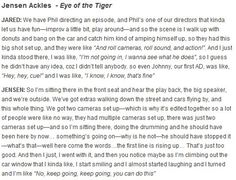 The Eye of the Tiger back story ---  I love that he almost stopped but made himself keep going. I hear about his shyness a lot... it only makes me love him more. I also find it hard to believe