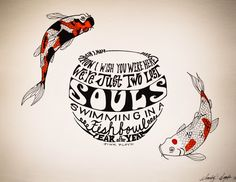 Pink Floyd lyrics with koi fish and fishbowl. Pen and ink. By: Sandy Chapin Pink Floyd Lyrics, Pink Floyd Art, Pink Floyd Quotes, Lyric Tattoos, Cool Tattoos, Koi, Wish You Are Here, Lost Soul, Rock Crafts