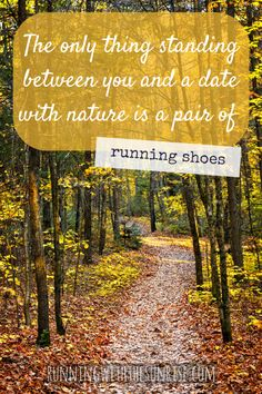 The only think standing between you and a date with nature is a pair of running shoes I Love To Run, Just Run, Just Do It, Keep Running, Running Tips, Trail Running, Training Motivation, Monday Motivation, Fitness Motivation