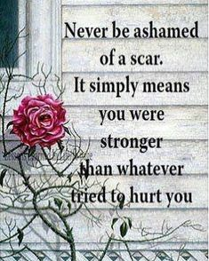 Be proud of your scars. They show you are stronger than what tried to kill you. #mentalhealth #scars (scheduled via http://www.tailwindapp.com?utm_source=pinterest&utm_medium=twpin)