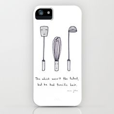 """""""the whisk wasn't the tallest, but he had the perfect hair"""" hehe iPhone & iPod Case by Marc Johns - $35.00"""