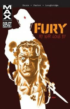 Garth Ennis – Fury Max: My War Gone By Volume 1