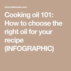 Cooking oil 101: How to choose the right oil for your recipe (INFOGRAPHIC)