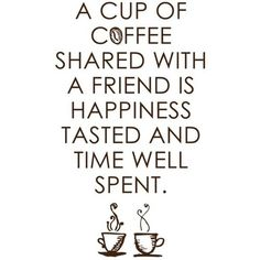 Coffee & friendship
