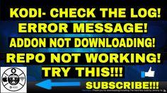 KODI - CHECK THE LOG - ERROR MESSAGE - LINK NOT WORKING ADDON OR REPO NO...
