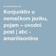 Konjunktiv u nemačkom jeziku, pojam – uvodni post | abc - amarilisonline