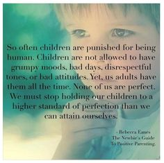 Positive parenting: don't hold children to a higher standard