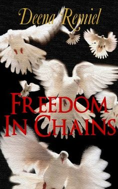 Freedom in Chains, A Short Story by Deena Remiel, http://www.amazon.com/dp/B008E4BM8S/ref=cm_sw_r_pi_dp_ixi6pb0C3NV5T