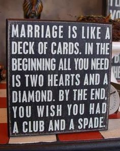 Marriage is like a deck of cards. In the beginning, all you need is two hearts and a diamond.See how this funny marriage joke ends. Funny Wedding Signs, Wedding Humor, Funny Signs, Funny Jokes, Wedding Sayings, Dad Jokes, It's Funny, Funny Facts, Wedding Cards