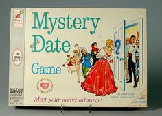 Mystery Date; I loved playing this game but it seems like I always ended up with The Dud.