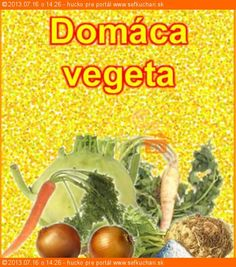 Domáca vegeta Russian Recipes, Korn, Food To Make, Favorite Recipes, Canning, Home Canning
