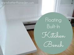 Better Than Eden: The Floating Built-In Kitchen Bench