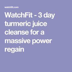 WatchFit - 3 day turmeric juice cleanse for a massive power regain