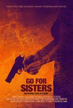Go For Sisters (2013) - Box Office Mojo
