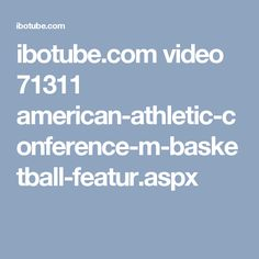 ibotube.com video 71311 american-athletic-conference-m-basketball-featur.aspx