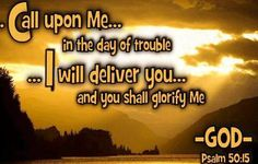 """Psalms 50:15 Call upon Me in the day of trouble; I will deliver you, and you shall glorify Me."""" I Love You Lord, Love Can, Psalm 50 15, Uplifting Words, Thank You Jesus, Let God, Lord And Savior, Jesus Loves Me, Jehovah"""