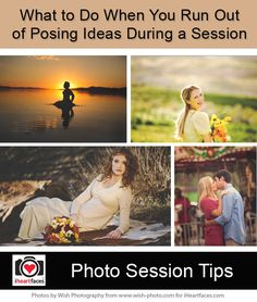 What to Do When You Run Out of Posing Ideas During a Photography Session - http://www.iheartfaces.com/2013/10/photography-session-posing-ideas/