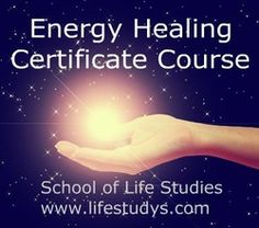Energy Healing Certificate Course Free until the end of July 2013 with any other course purchased  www.lifestudys.com