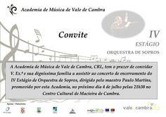 Concerto Final do IV Estágio Orquestra de Sopros  4 Jul 2014, 21h30 @ Centro Cultural, Macieira de Cambra, Vale de Cambra   org. Academia de Música de Vale de Cambra  #ValeDeCambra #MacieiraDeCambra