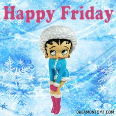 Happy Friday MORE Betty Boop graphics & greetings:  http://bettybooppicturesarchive.blogspot.com/ & https://www.facebook.com/bettybooppictures    - Betty Boop dressed for winter on snowflake background #Dreamontoyz.com