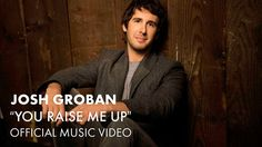 Josh Groban - You Raise Me Up.  A song for everyone in my life.  We were meant to meet if only for a short while.  Thanks for helping my soul grow.  Love you all.