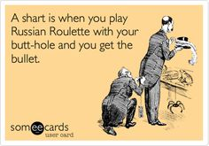 Oh Lord Haha A Shart Is When You Play Russian Roulette With Your Butt