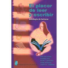 El Placer De Leer Y Escribir. Antología De Lecturas / Ballester / isbn 1563282194