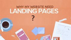 WHY MY WEBSITE NEED LANDING PAGES?