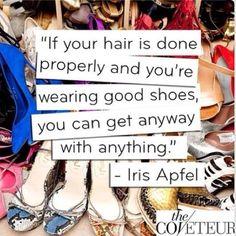 @thecoveteur #quote #fashion #IrisApfel #style #shoes Follow me on Instagram @ashleesarajones