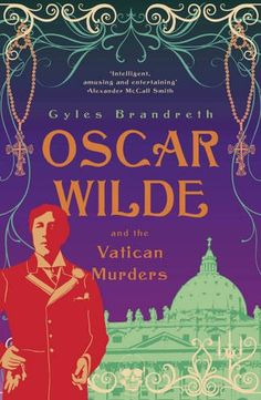 Oscar Wilde and the Vatican Murders (Oscar Wilde Mysteries 5) - Gyles Daubeney Brandreth. In 1892 Arthur Conan Doyle, exhausted by his creation Sherlock Holmes, retires to the spa at Bad Homburg. But his rest cure does not go as planned. The first person he encounters is Oscar Wilde, and when the two friends make a series of macabre discoveries amongst the portmanteau of fan mail Conan Doyle has brought to answer - a severed finger, a lock of hair and finally an entire severed hand