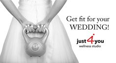 Get fit for your wedding in Surrey BC www.just4youwellness.com