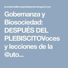 Gobernanza y Biosociedad: DESPUÉS DEL PLEBISCITOVoces y lecciones de la @uto... Boarding Pass