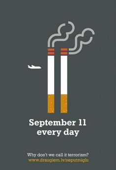 Should a tragedy like September 11 be used to promote a cause, even as healthy as an anti-smoking campaign? Creative Advertising, Advertising Poster, Advertising Campaign, Advertising Design, Marketing And Advertising, Ads Creative, Advertising Strategies, No Smoking Day, Anti Smoking