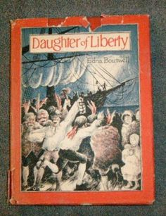 Daughter of Liberty by Edna Boutwell (1967 hardcover w/jacket)