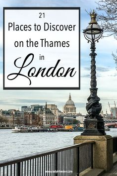 Ladys 21 Places You Have to Discover on the Thames in London