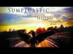 (4) Sumptuastic - Skrzydła (dj chyli) - YouTube